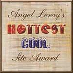 Angel Leroy's hottest cool site award